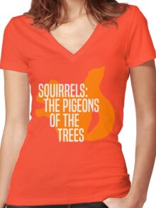 Squirrels: The Pigeons of the Trees Women's Fitted V-Neck T-Shirt