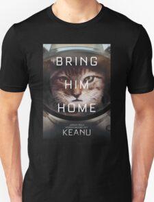 Keanu Bring Him Home  T-Shirt