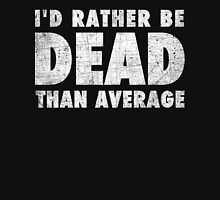 Rather be dead than average Tank Top