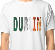Dublin Word With Flag Texture Classic T-Shirt