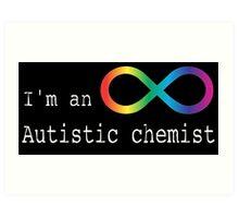 Autistic Chemist Art Print