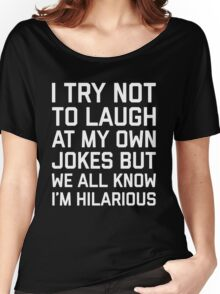 Laugh Own Jokes Funny Quote Women's Relaxed Fit T-Shirt