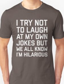 Laugh Own Jokes Funny Quote Unisex T-Shirt