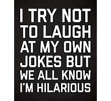 Laugh Own Jokes Funny Quote Photographic Print
