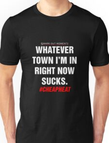 Whatever Town I'm In Right Now Sucks T-Shirt