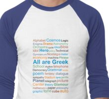 All are Greek / English words came from Greek language  Men's Baseball ¾ T-Shirt