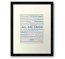 All are Greek / English words came from Greek language  Framed Print