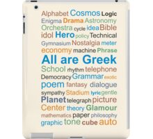 All are Greek / English words came from Greek language  iPad Case/Skin