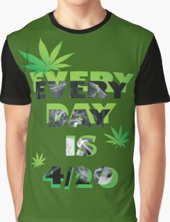 Every day is weed day  Graphic T-Shirt