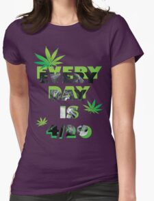 Every day is weed day  Womens Fitted T-Shirt