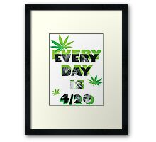 Every day is weed day  Framed Print