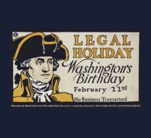 Artist Posters Legal holiday Washington's birthday February 22nd no business transacted 0301 Kids Tee