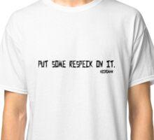 Birdman - Some Respeck Classic T-Shirt