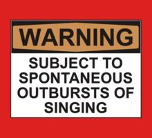 WARNING: SUBJECT TO SPONTANEOUS OUTBURSTS OF SINGING One Piece - Long Sleeve