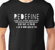 redefine yourself Unisex T-Shirt