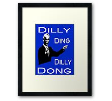 The Tinkerman says Dilly Ding Dilly Dong Framed Print