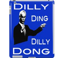 The Tinkerman says Dilly Ding Dilly Dong iPad Case/Skin