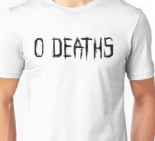 0 DEATHS (BLACK) Unisex T-Shirt