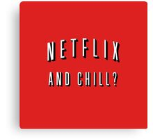 Netflix and chill? Canvas Print
