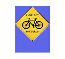 Watch Out For Bikes!! - Sticker Art Print