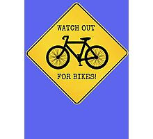 Watch Out For Bikes!! - Sticker Photographic Print