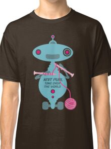Knit Purl Take Over the World robot knitting needles Classic T-Shirt