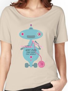 Knit Purl Take Over the World robot knitting needles Women's Relaxed Fit T-Shirt