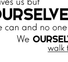 We ourselves must walk the path - Buddha Sticker