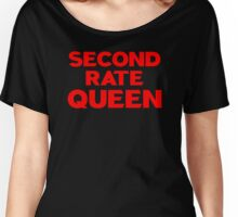 Second Rate Queen Women's Relaxed Fit T-Shirt