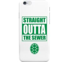 Straight outta the sewer GREEN iPhone Case/Skin