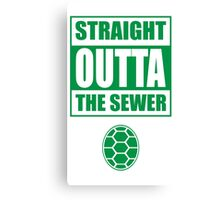 Straight outta the sewer GREEN Canvas Print