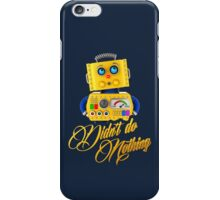 Didn't do nothing - funny toy robot iPhone Case/Skin