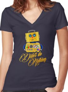 Didn't do nothing - funny toy robot Women's Fitted V-Neck T-Shirt