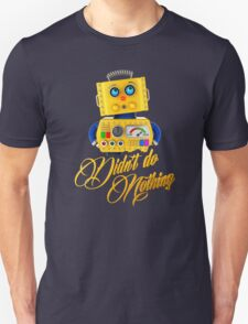 Didn't do nothing - funny toy robot T-Shirt