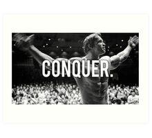 CONQUER (Arnold Poster) Art Print