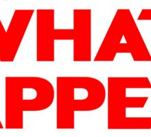 So What Happens Now? Sticker