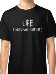 LIFE (survival horror) (White) Classic T-Shirt