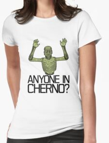 Anyone in Cherno? Womens Fitted T-Shirt