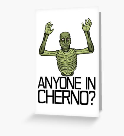 Anyone in Cherno? Greeting Card