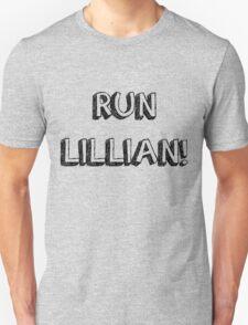 RUN LILLIAN! - FONT ONE Unisex T-Shirt