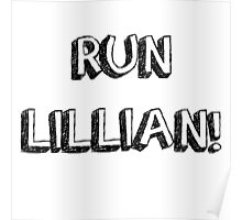 RUN LILLIAN! - FONT ONE Poster