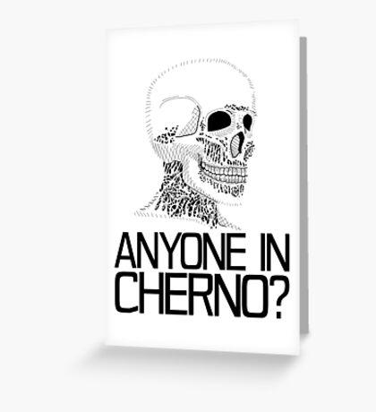 Anyone in Cherno? (2) Greeting Card