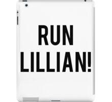 RUN LILLIAN! - FONT TWO iPad Case/Skin