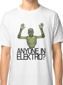 Anyone in Elektro? Classic T-Shirt