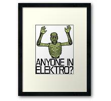 Anyone in Elektro? Framed Print