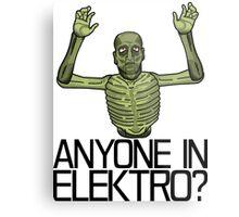 Anyone in Elektro? Metal Print
