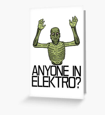 Anyone in Elektro? Greeting Card
