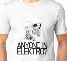 Anyone in Elektro? (2) Unisex T-Shirt