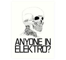Anyone in Elektro? (2) Art Print