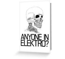 Anyone in Elektro? (2) Greeting Card